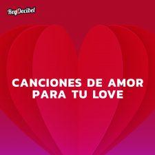 Canciones de amor para dedicar a tu love este 14 de febrero